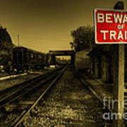 Beware Of Trains Art Print