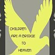 Children Are A Bridge To Heaven Art Print by Georgia Fowler