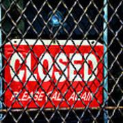 Closed Please Call Again Art Print