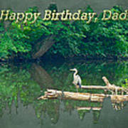 Dad Birthday Greeting Card - Heron On Fallen Tree Art Print