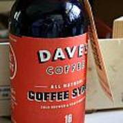 Daves Coffee Syrup Art Print