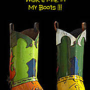 Dont Judge Me Till You Walk A Mile In My Cowboy Boots Art Print