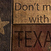 Dont Mess With Texas Art Print