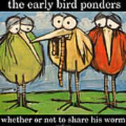 Early Bird Ponders Art Print
