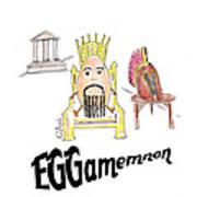 Eggamemnon Art Print