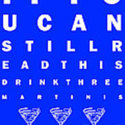 Eye Exam Chart - If You Can Read This Drink Three Martinis - Blue Art Print by Wingsdomain Art and Photography