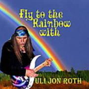 Fly To The Rainbow With Uli Jon Roth Art Print