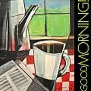 Good Morning Poster Art Print