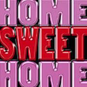 Home Sweet Home 2 Art Print