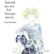 How You Are Old - Birthday Art Print