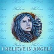 I Believe In Angels Art Print by The Art With A Heart By Charlotte Phillips