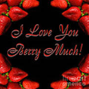 I Love You Berry Much Art Print