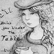 I'll Drink You Under The Table Daddy Art Print by Louis Gleason