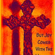 Joy Comes Art Print