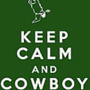 Keep Calm And Cowboy On Art Print