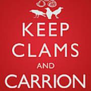 Keep Clams And Carrion Art Print