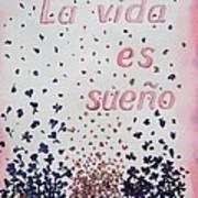 La Vida Es Sueno Art Print by Regina Ammerman