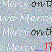 Lord Have Mercy Please Art Print