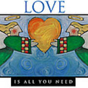 Love Is All You Need Poster Art Print