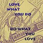 Love What You Do Do What You Love Art Print