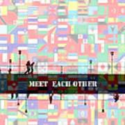 Meet Each Other Art Print