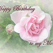 Mom Birthday Greeting Card - Pink Rose Art Print