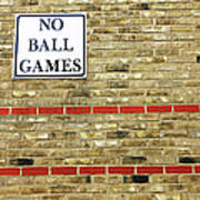 No Ball Games Art Print