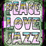 Peace Love Jazz Art Print