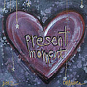 Present Moment Heart Art Print
