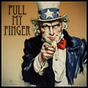 Pull My Finger Poster Art Print