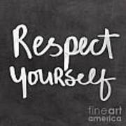 Respect Yourself Art Print by Linda Woods