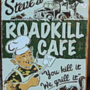 Steves Roadkill Cafe Art Print