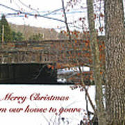 Stone Bridge Christmas Card - Our House To Yours Art Print