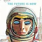 The Future Is Now Art Print