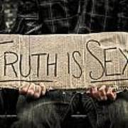 Truth Is Sexy Art Print