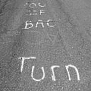 Turn Back Now Art Print