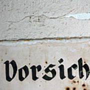 Vorsicht - Caution - Old German Sign Art Print