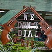 We Do Not Dial 911 Art Print