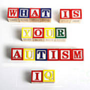 What Is Your Autism Iq Art Print