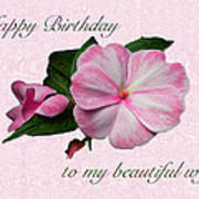 Wife Birthday Greeting Card - Pink Impatiens Blossom Art Print