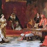 Katherine Of Aragon Denounced Before King Henry  Art Print