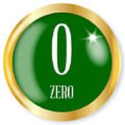 0 For Zero Art Print
