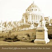 1904 Worlds Fair, Festival Hall, Jefferson Statue Art Print