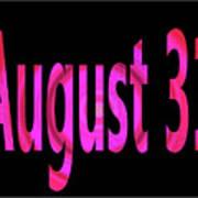 August 31 Art Print
