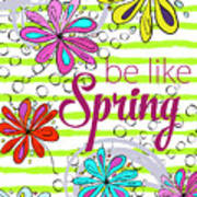 Be Like Spring Art Print