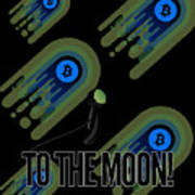 Bitcoin To The Moon Astronaut Cryptocurrency Humor Funny Space Crypto Art Print
