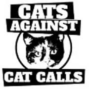 Cats Against Cat Calls Art Print