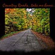 Country Roads Take Me Home Art Print