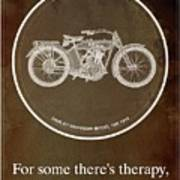 Harley Davidson Model 10b 1914 For Some There's Therapy, For The Rest Of Us There's Motorcycles Art Print