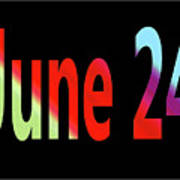 June 24 Art Print